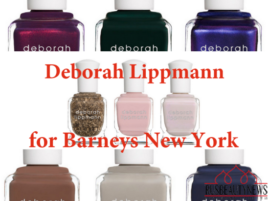 Deborah Lippmann Barneys New York Exclusive Collection 2014